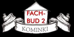 FachBud 2 – Kominki